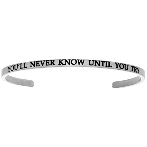 "Intuitions Stainless Steel ""YOU'LL NEVER KNOW UNTIL YOU TRY"" Cuff Bracelet"