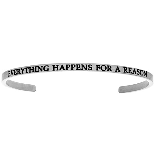 Intuitions cuff bracelet stainless steel Everything happens for a reason.